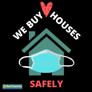 we buy houses safely - sesa properties covid 19 update